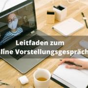 Leitfaden zum online Vorstellungsgespräch